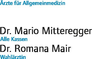 Dr. Mario Mitteregger, Dr. Romana Mair, Ärzte für Allgemeinmedizin